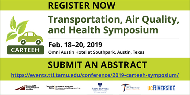 CARTEEH's Transportation, Air Quality, and Health Symposium. To be held February 18-20, 2019 at the Omni Austin Hotel at Southpark in Austin, Texas.  Register Now or Submit an Abstract.  View for more information.